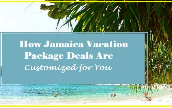 How Jamaica Vacation Package Deals Are Customized for You