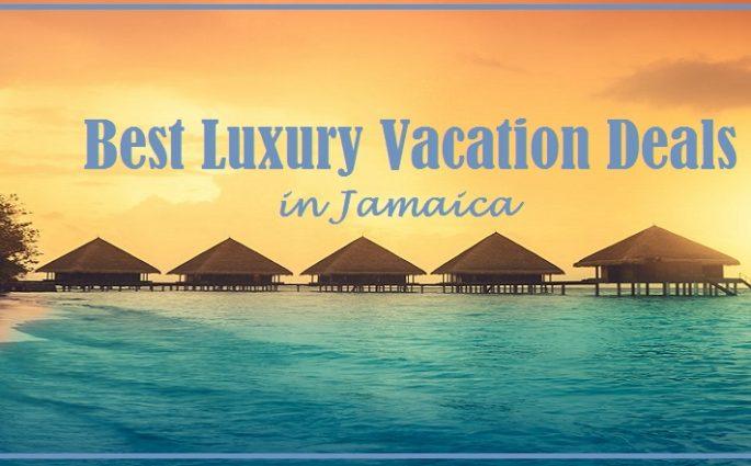 Best Luxury Vacation Deals in Jamaica