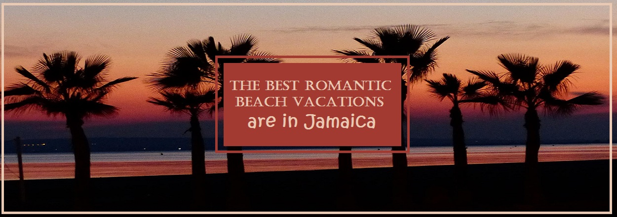 The best romantic beach vacations are in jamaica curated for Best caribbean romantic vacations